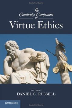 The Cambridge companion to virtue ethics / edited by Daniel C. Russell