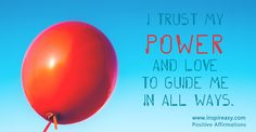 I Trust My Power and Love to Guide Me in All Ways. #PositiveAffirmation #Behappy