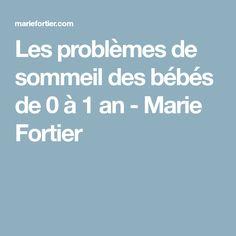 Les problèmes de sommeil des bébés de 0 à 1 an - Marie Fortier