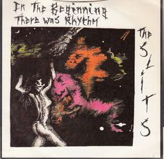 The Slits / The Pop Group - In The Beginning There Was Rhythm / Where There's A Will.. (Vinyl) at Discogs
