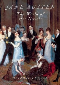 Jane Austen: The World of Her Novels  It's the history buff and lover of classic literature coming out in me..