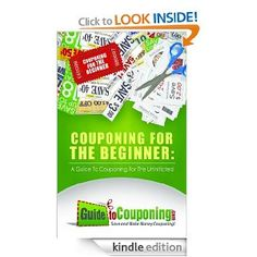 FREE>>>>>Couponing for the Beginner: A Guide to Couponing for the Uninitiated