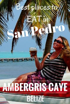 Best Ambergris Caye Restaurants: Where To Eat In San Pedro. It was tough work but we found some great places to eat in San Pedro. TRAVEL WITH BENDER | Food Travel in Belize.