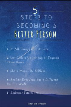 5 Steps to Becoming a Better Person - Water & Wine Blog