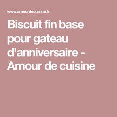 Biscuit fin base pour gateau d'anniversaire - Amour de cuisine