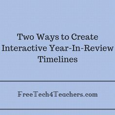 Create Interactive Year-in-Review Timelines #ded318, #WeAreEdCats, #ipaded
