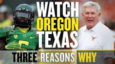 Oregon vs Texas in the 2013 Alamo Bowl is must watch (Three Reasons Why)