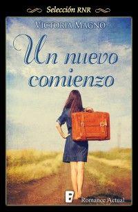 Un nuevo comienzo // Victoria Magno // Romance actual // Novela romántica de Selección RNR