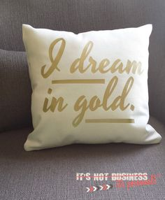 Monogram Throw Pillow Cover  I Dream in Gold by itsnotbusinessshop, $25.00
