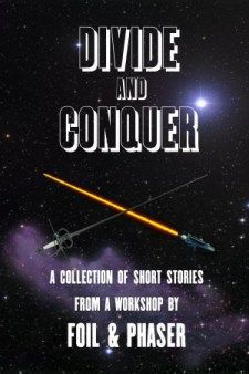 Divide and Conquer Volume One, an ebook by Foil and Phaser at Smashwords.Anthology of new indie writers. Get a copy of these short stories for free from Smashwords. National Novel Writing Month, Sci Fi Books, Writer Workshop, Fantasy Books, Self Publishing, Writing Skills, Helping Others, Short Stories, Authors