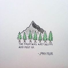 Quote. The mountains are calling an I must go. Love the illustration.