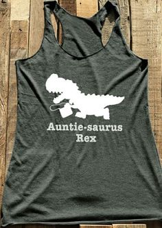 Auntie Saurus Rex Dinosaur O-Neck Tank Best Auntie Ever, Aunt Shirts, Tee Shirts, Summer Outfits, Cute Outfits, Robin, Niece And Nephew, T Rex, Bikini