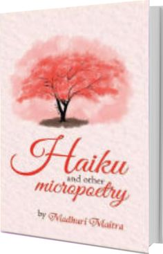 The Tornado Giveaway: Tornado Giveaway 2: Book No. 13: HAIKU AND OTHER MICROPOETRY by Madhuri Maitra