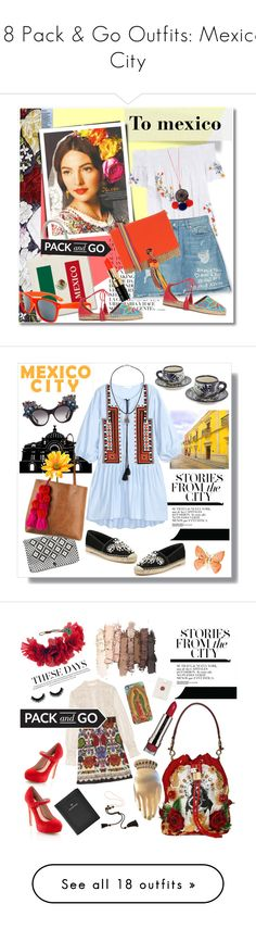 """18 Pack & Go Outfits: Mexico City"" by polyvore-editorial ❤ liked on Polyvore featuring Packandgo, waystowear, mexicocity, Tory Burch, Zara, PIN UP STARS, Sweetlime, Aquazzura, Bobbi Brown Cosmetics and René Caovilla"
