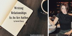 [Guest Post] Writing Relationships As An Ace Author - by Rachel Sharp
