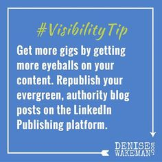 Get more gigs by getting more eyeballs on your content. Republish your evergreen, authority blog posts on the LinkedIn Publishing platform. This is especially important if you plan on applying for LinkedIn ProFinder.  #visibilitytip #entrepreneur