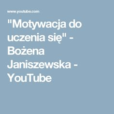 """""""Motywacja do uczenia się"""" - Bożena Janiszewska - YouTube"""