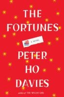 The fortunes / Peter Ho Davies.