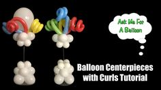 Balloon Centerpieces With Curls Tutorial