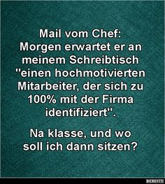 Mail vom Chef... | Lustige Bilder, Sprüche, Witze, echt lustig