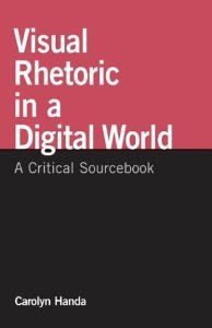 Visual Rhetoric in a Digital World: A Critical Sourcebook: Carolyn Handa: 9780312409753: Amazon.com: Books
