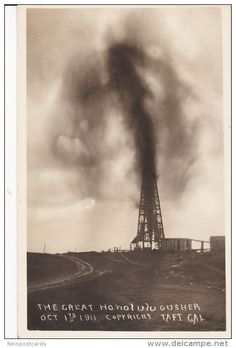 RP: The Great Honolulu Oil Gusher , TAFT , California , 1911 - Delcampe.com