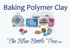 Learn all about baking polymer clay in this series of articles by The Blue Bottle Tree.