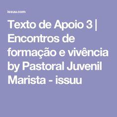 Texto de Apoio 3   Encontros de formação e vivência by Pastoral Juvenil  Marista - issuu