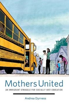 Mothers United: An Immigrant Struggle for Socially Just Education:Amazon:Books