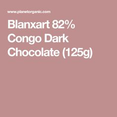 Blanxart 82% Congo Dark Chocolate (125g)
