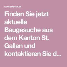 Finden Sie jetzt aktuelle Baugesuche aus dem Kanton St. Gallen und kontaktieren Sie deren Entscheider. Kanton, St Gallen