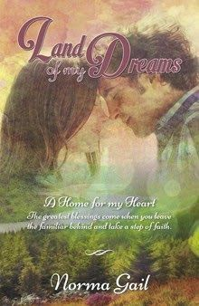 Land of My Dreams  by Norma Gail   http://www.faithfulreads.com/2014/04/wednesdays-christian-kindle-books-early_23.html