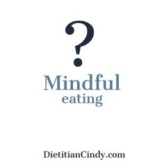 Mindful A popular word thats commonly heard in conversations of health and well being. The meaning tends to to be well understood but in my experience the approach and practices of mindfulness are lost. Today is #mindfuleatingday take 30 secs and listen to my latest #podcast on simple approaches to being a Mindful Eater. DietitianCindycome  #Mindfulness #dietitiancindy #Meditation #slowDown #enjoythismoment #love #thursday #healthpodcast