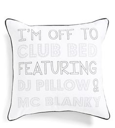Forget the streets and hit the sheets for a night in featuring this fresh white pillow and the glorious beat of blissful snores.