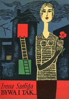 """""""Bywa i tak"""" Irena Szeliga Cover by Marian Stachurski Published by Wydawnictwo Iskry 1962"""