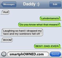Epic dad - Ownage - Aug 21, 2012 - Autocorrect Fails and Funny Text Messages - SmartphOWNED- lol