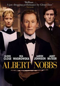 Albert Nobbs - a woman disguises herself as a man in 19th century Ireland in order to earn a good living.  Great acting.