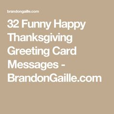 29 greatest thanksgiving messages to friends thanksgiving messages 32 funny happy thanksgiving greeting card messages brandongaille m4hsunfo