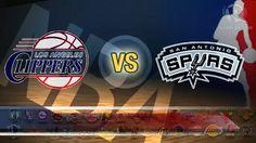 Los Angeles Clippers vs San Antonio Spurs. Go Spurs Go