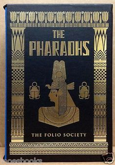 The Pharaohs by George Hart, 2 volumes. Folio Society. No publishing data given. Volume covers alone look fabulous, awwwwwwwwwwwesome!!!!!