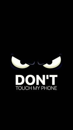 Dont touch my phone wallpaper by enirti - 76f7 - Free on ZEDGE™