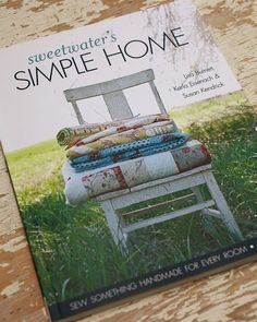 great sewing and quilting projects for every room in the house. Beautifully photographed outdoors by the Sweetwater trio at #sweetwaterdesigns