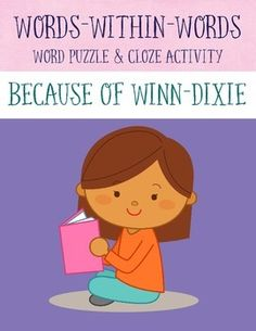 Because of Winn-Dixie Words-within-Words puzzle and Cloze exercise.  The first part of this product, a word puzzle, challenges students to find simple words within the phrase grocery store dog  The second part of the resource is based on the actual details of the nove Because of Winn-Dixie.