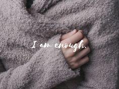 Wenn du das Gefühl hast nicht gut genug zu sein I Am Enough, Mantra, Quotes, Good Enough, Faith, Life, Qoutes, Dating, Quotations