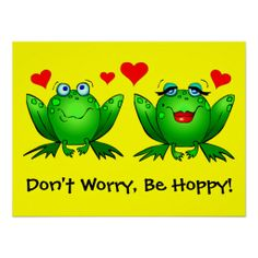 Don't Worry, Be Hoppy! Cute green cartoon frogs with a bright message of hoppiness.
