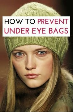 How To Prevent Under Eye Bags