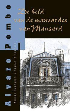 Álvaro Pombo: 'De held van de mansardes van Mansard' - 'El héroe de las mansardas de Mansard' -Uitgegeven in 1995 door Menken Kasander & Wigman Uitgevers- ISBN9074622089- Illustratie: Laurade Moor -Ontwerpboekomslagen voor serie (6 delen): Erik Cox