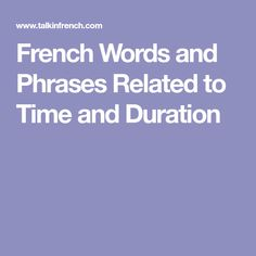French Words and Phrases Related to Time and Duration