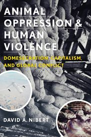 """""""David Nibert opens a whole new dimension to human history, linking animal """"domestication"""" and consumption to political violence and environmental catastrophe. Historically grounded, deeply researched, clearly written, and richly illustrated, this book offers revelations of the utmost urgency."""" — Michael Parenti, author of The Face of Imperialism"""