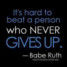 Hard-Work quotes- It's hard to beat a person who never gives up